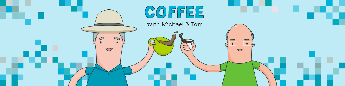 Coffee with tom and michael